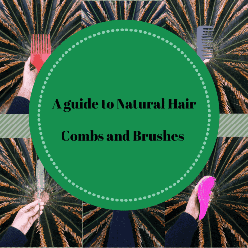 A GUIDE TO BRUSHES AND COMBS FOR NATURAL HAIR 16